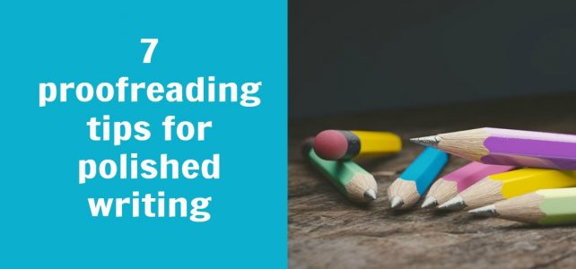 7 proofreading tips and tricks to save your future and your reputation