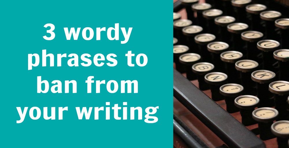 3 wordy descriptive phrases to ban from your writing