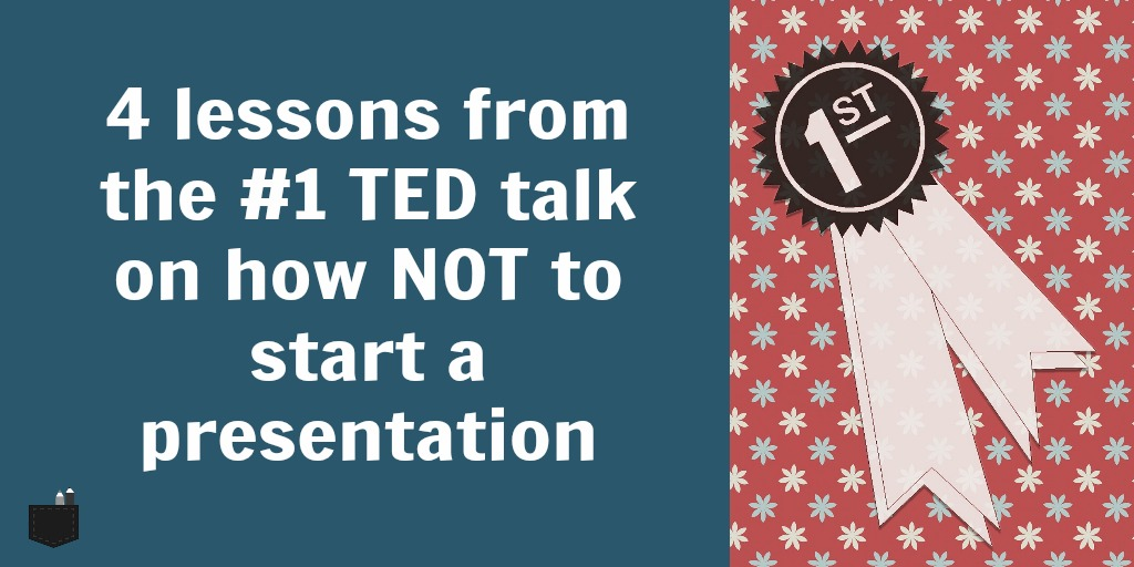 You're better than you think: How to start a presentation better than the #1 TED talk speaker does