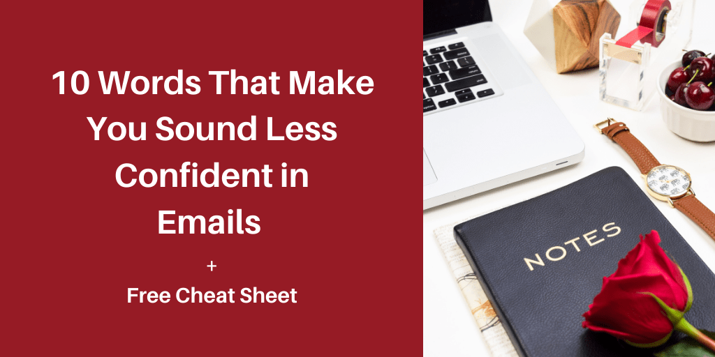 10 words that make you sound less confident in emails