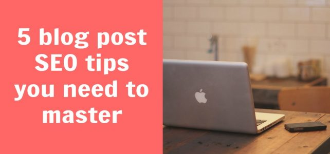 5 blog post SEO tips you need to know