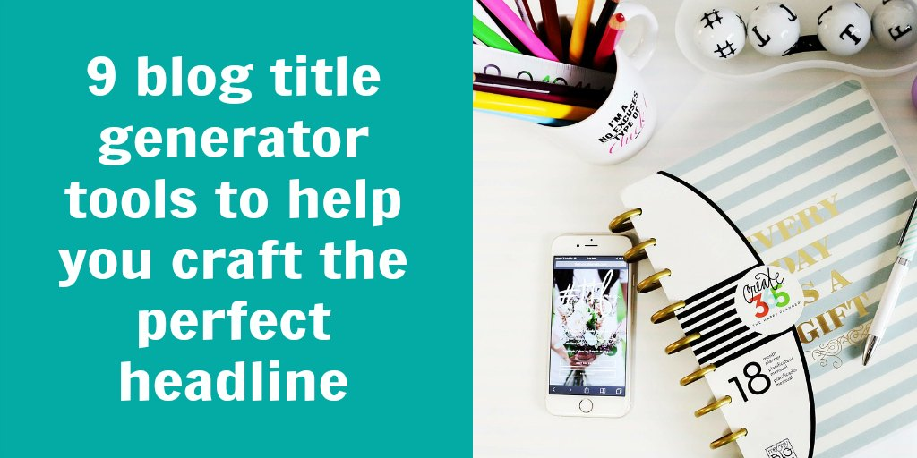 9 blog title generator tools + 72 downloadable templates