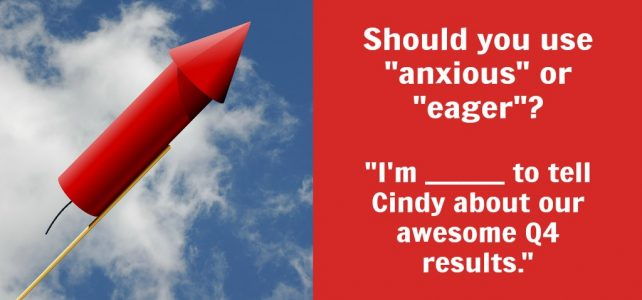 Do you feel anxious vs. eager? What's the difference?