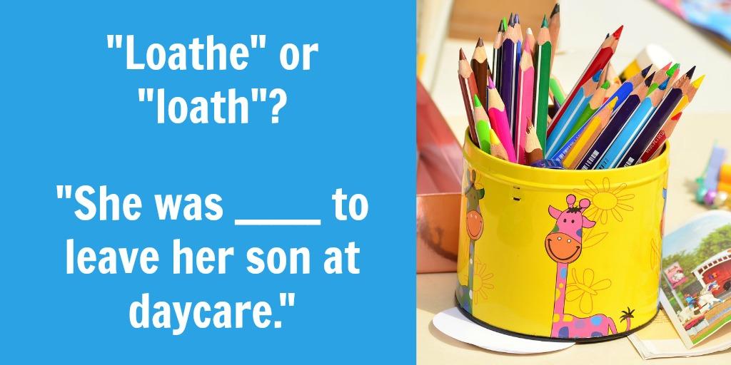 Loathe vs. loath