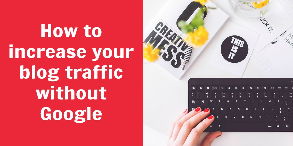 increase blog traffic without Google