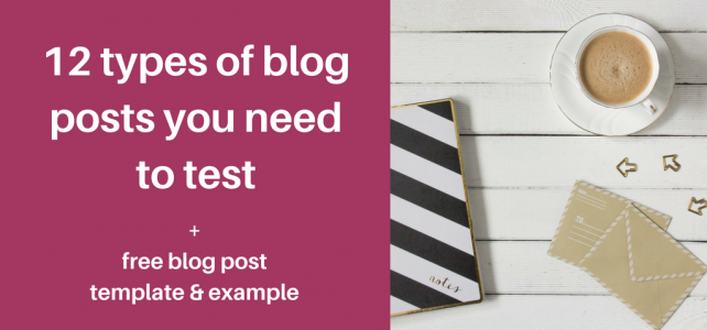 17 types of blog posts you need to test + free blog post template and example