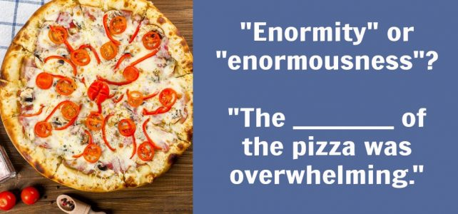"Do you know how to use ""enormity"" correctly?"