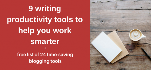 How to work smarter with these 9 writing productivity tools + free tool list