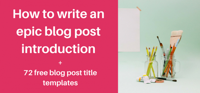 How to write an epic blog post introduction + 72 blog post title templates