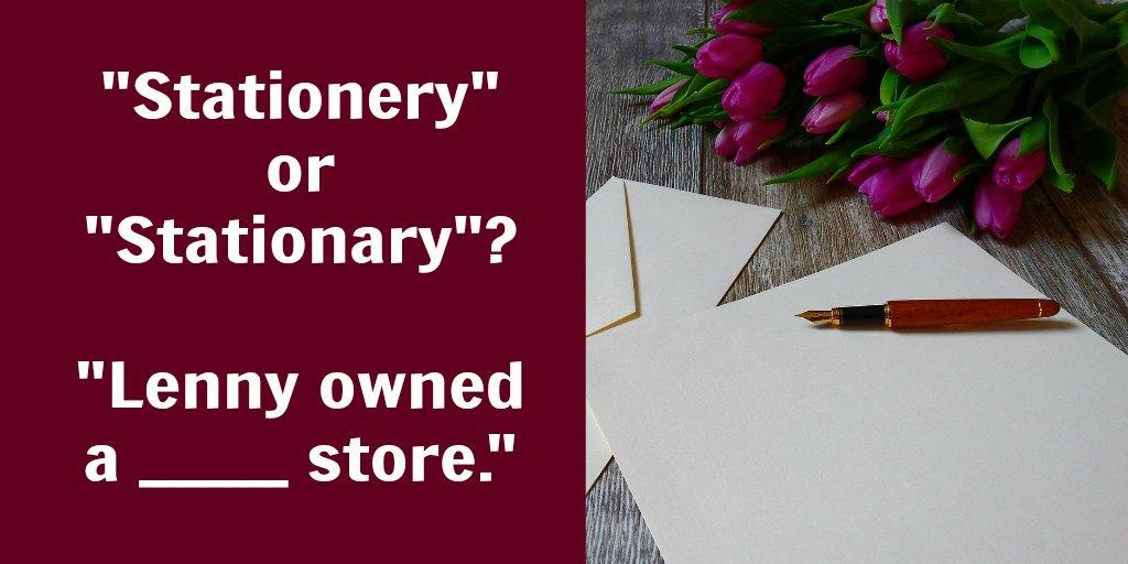 stationery vs. stationary