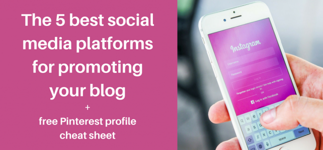 The 5 best social media platforms for promoting your blog + free cheat sheet