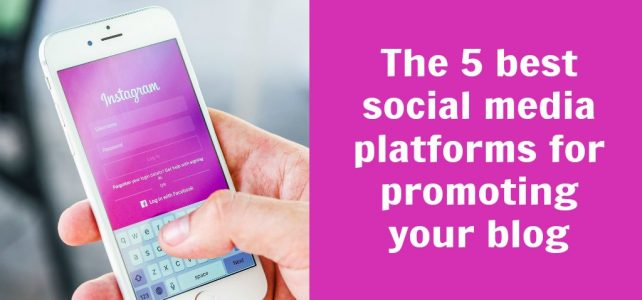The 5 best social media platforms for promoting your blog