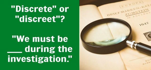 """""""Discrete"""" vs. """"discreet"""": What's the difference?"""