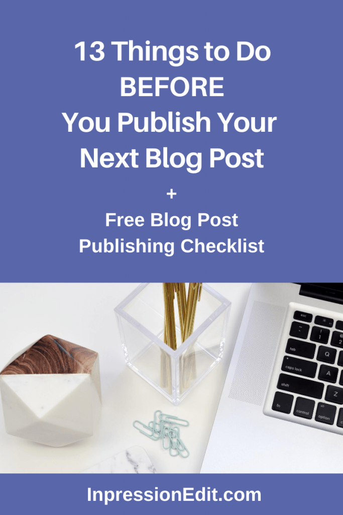"What do you need to do before you hit ""publish"" on your blog posts? See my updated post on the 13 things to do BEFORE you publish your next blog post + grab my blog post publishing checklist."