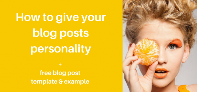How to really give your blog posts personality + free blog post template and example