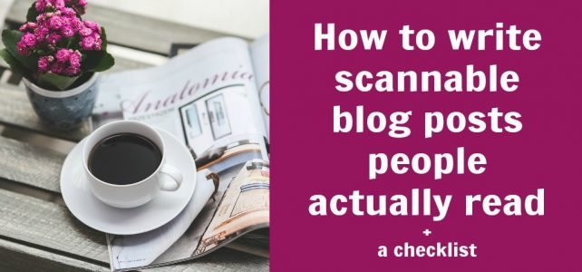 How to write scannable blog posts people actually read + a checklist