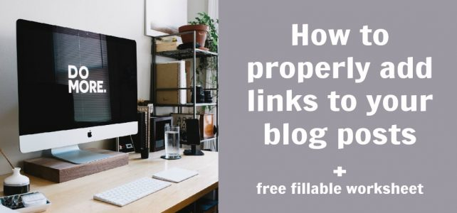 How to properly add links to your blog posts + free worksheet