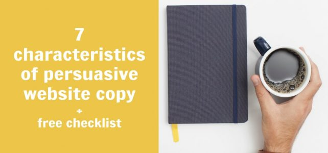 7 characteristics that make your website copy persuasive + free checklist