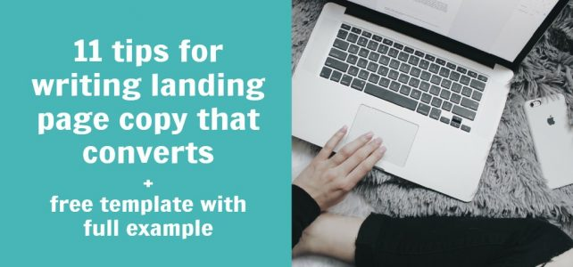 11 tips for writing landing page copy that converts + free template