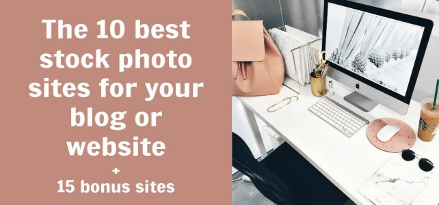 The 10 best stock photo sites for your blog or website + 15 bonus sites