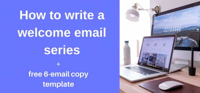 How to write a welcome email series + free 6-email template