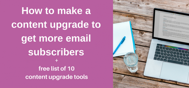 How to make a content upgrade to get more email subscribers + free tool list