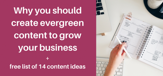 Why you should create evergreen content to grow your business + free content idea list