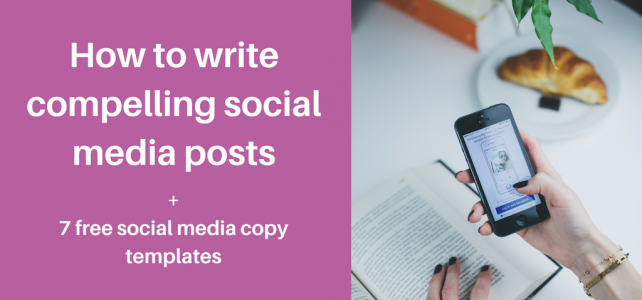 How to write compelling social media posts + 7 free social media copy templates