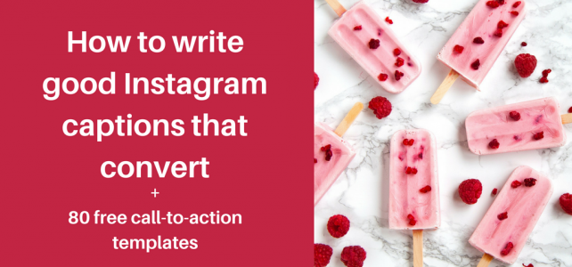 How to write good Instagram captions that convert + 80 call-to-action templates