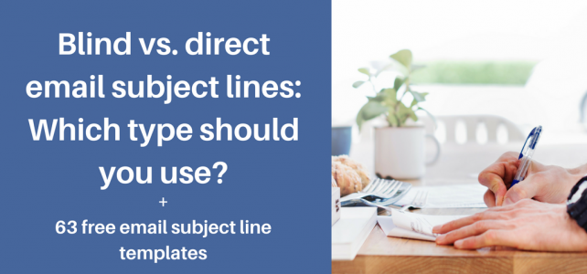 Blind vs. direct email subject lines: Which type should you use? + 63 free email subject line templates