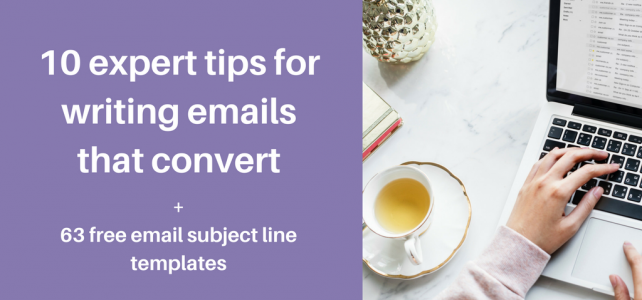10 expert tips for writing marketing emails that convert + 63 email subject line templates