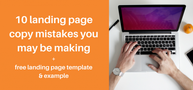 10 landing page copy mistakes you may be making + free landing page template & example