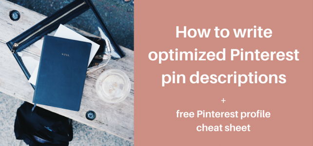 How to write optimized Pinterest pin descriptions + free Pinterest profile cheat sheet