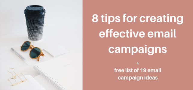 8 tips for creating effective email campaigns + free list of 19 email campaign ideas
