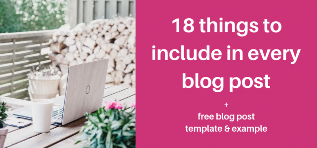 18 things to include in every blog post + free blog post template & example