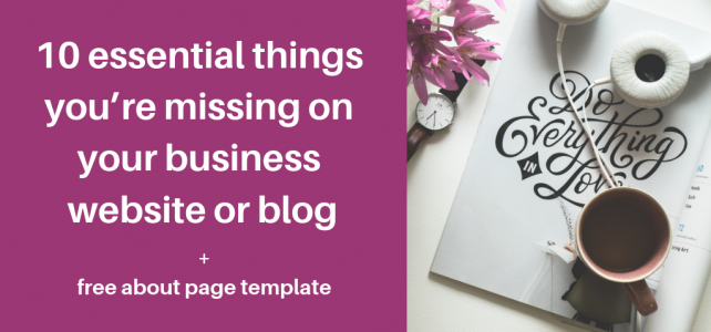 10 essential things you're missing on your business website or blog