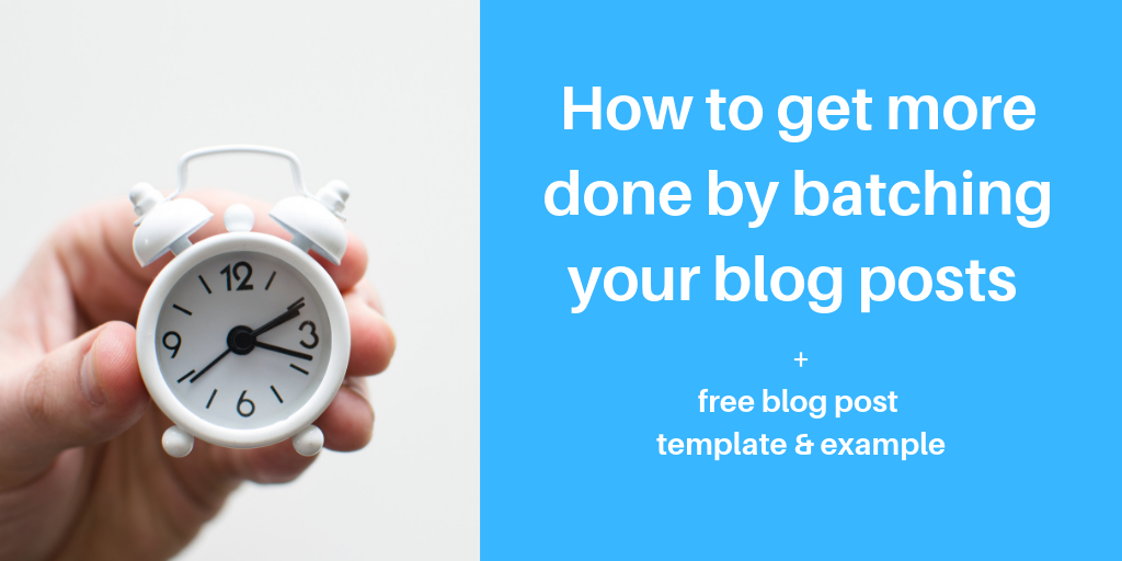 How batching blog posts helps you get more done