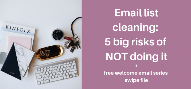 Email list cleaning: 5 big risks of NOT doing it + free welcome email series swipe file