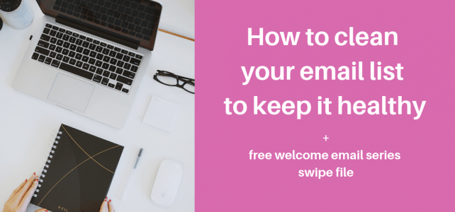 How to clean your email list to keep it healthy + free welcome email series swipe file