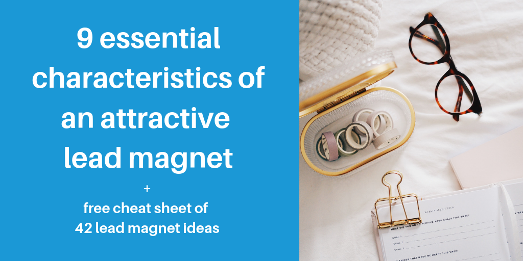 9 essentials characteristics of an attractive lead magnet