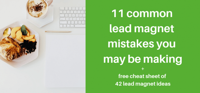 11 common lead magnet mistakes