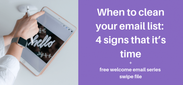When to clean your email list: 4 signs that it's time + free welcome email series swipe file