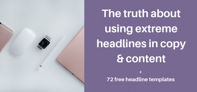 The truth about using extreme headlines in copy and content