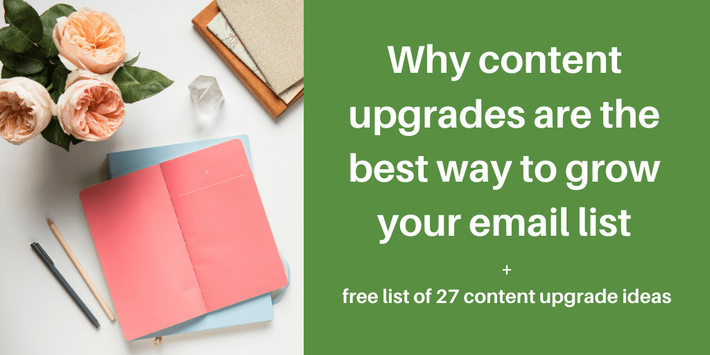 Why content upgrades are the best way to grow your email list