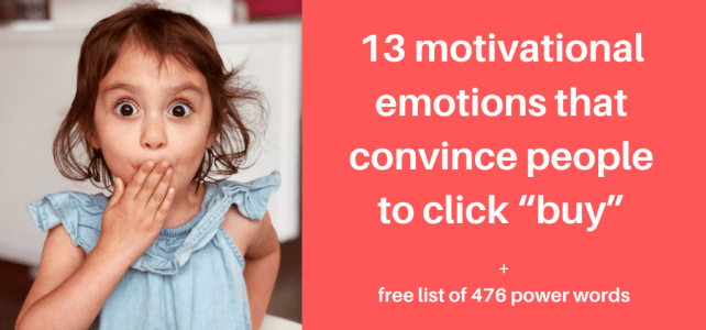 "13 motivational emotions that convince people to click ""buy"" + free list of 476 power words"