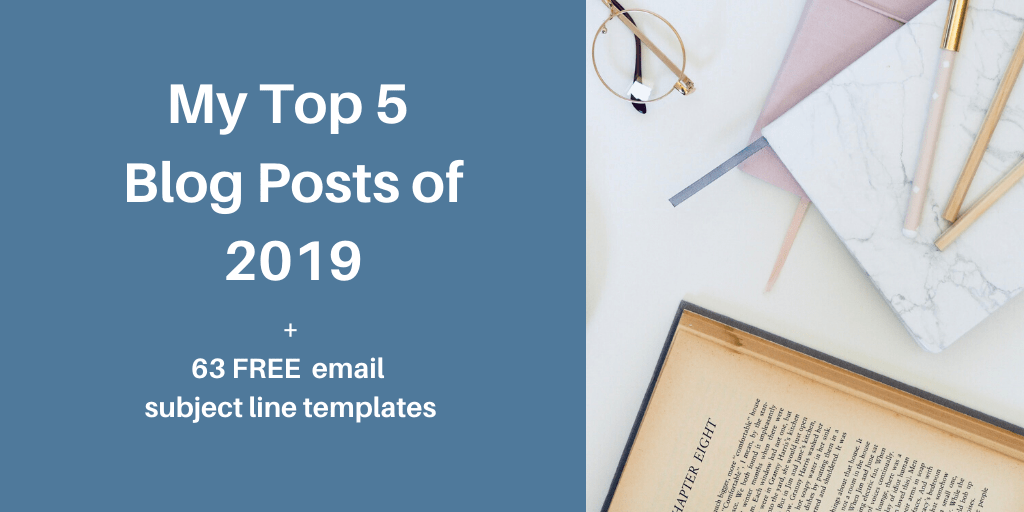 Looking for some of my best tips on how to write great copy and content? Check out my top 5 blog posts of 2019 + get 63 free email subject line templates.