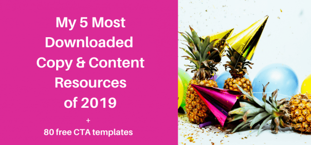 My 5 most downloaded copy & content resources of 2019 + 80 free CTA templates