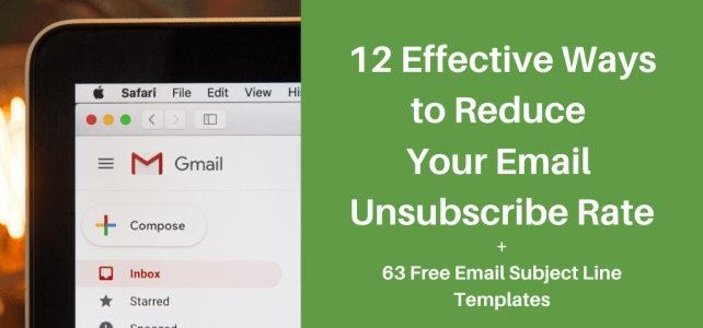12 effective ways to reduce your email unsubscribe rate + 63 free email subject line templates