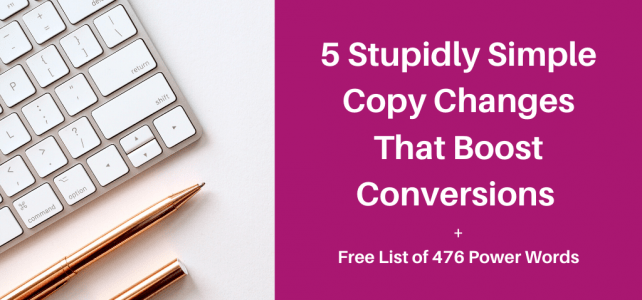 5 stupidly simple copy changes that boost conversions + free list of 476 power words