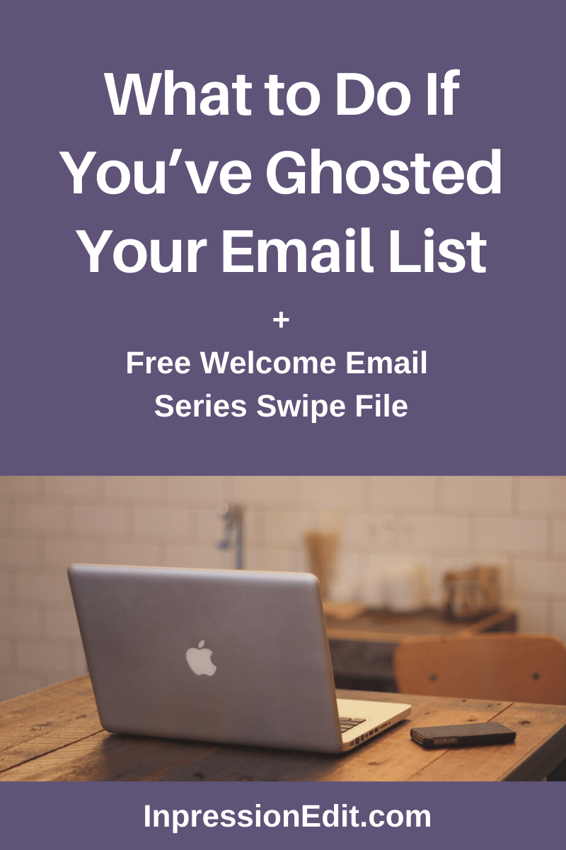 Have you ghosted your email list? Here's what to do to get it back on track + grab my welcome email series swipe file.